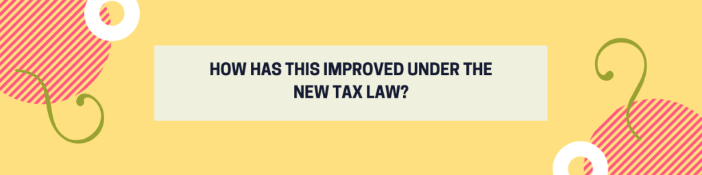 How Has This Improved Under the New Tax Law?